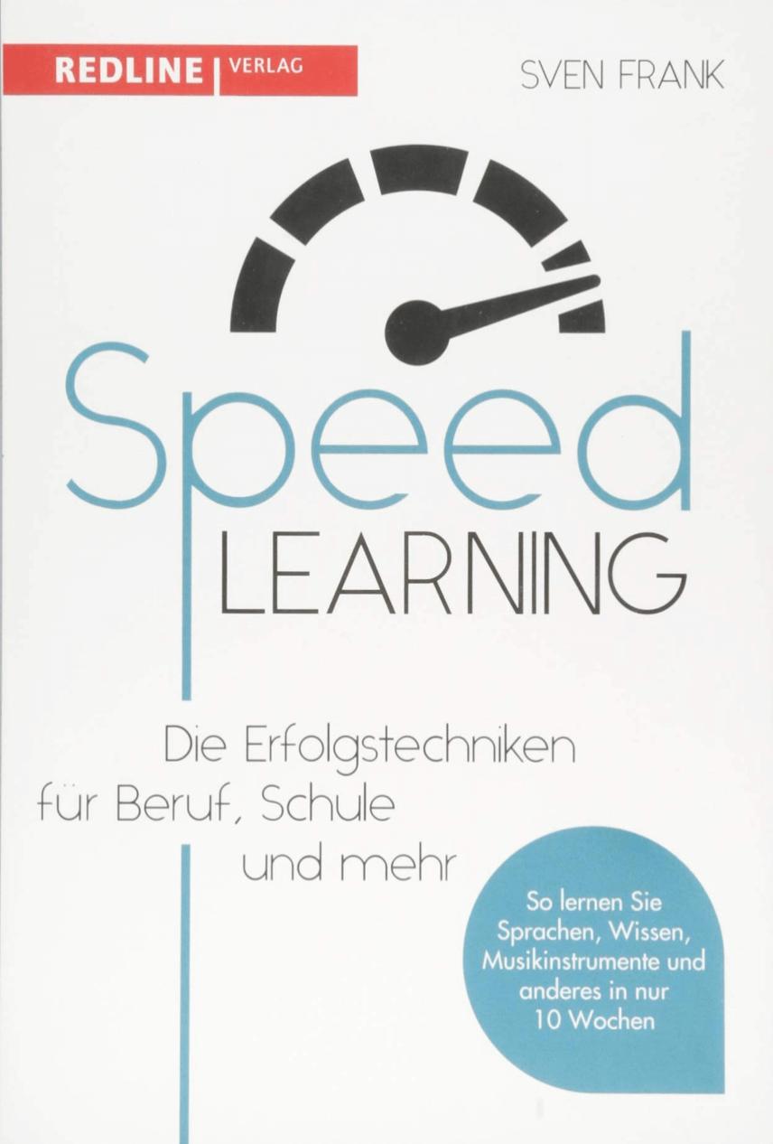 Speedlearning - Die Erfolgstechniken für Beruf-, Schule und mehr